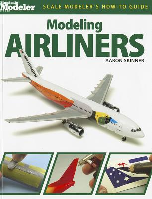 Modeling Airliners By Skinner, Aaron